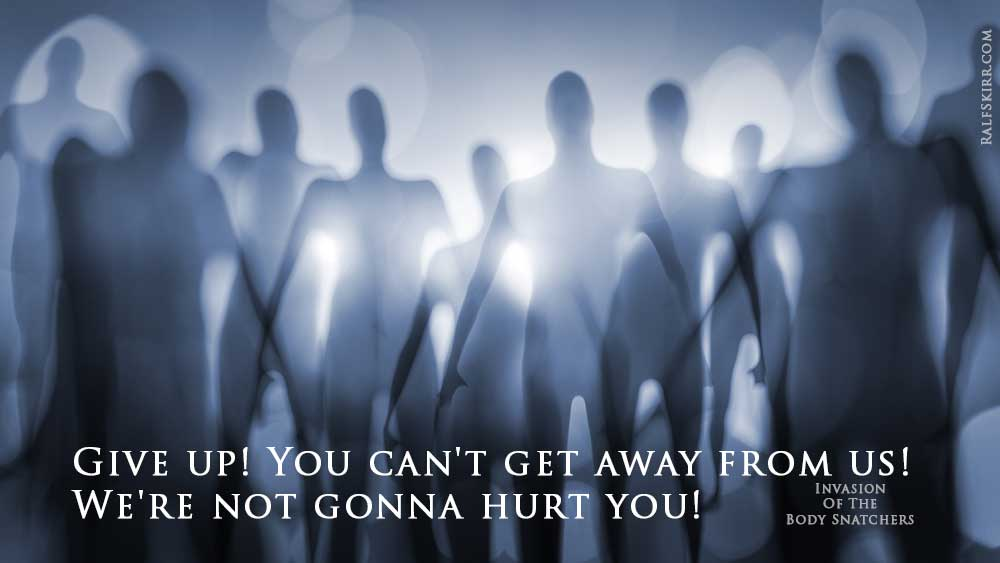 Movie Quote Invasion Of The Body Snatchers