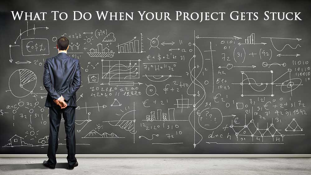 What To Do When Your Project Gets Stuck