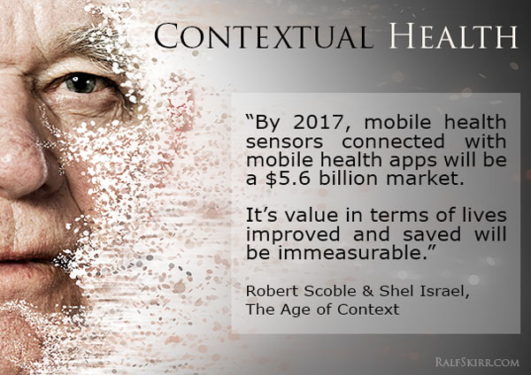 Quote from The Age of Context about mobile health sensors.