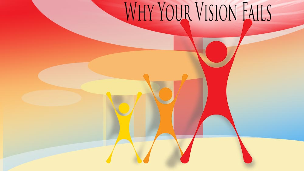 Why your vision fails